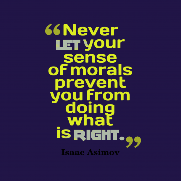 Isaac Asimov quote about morals.
