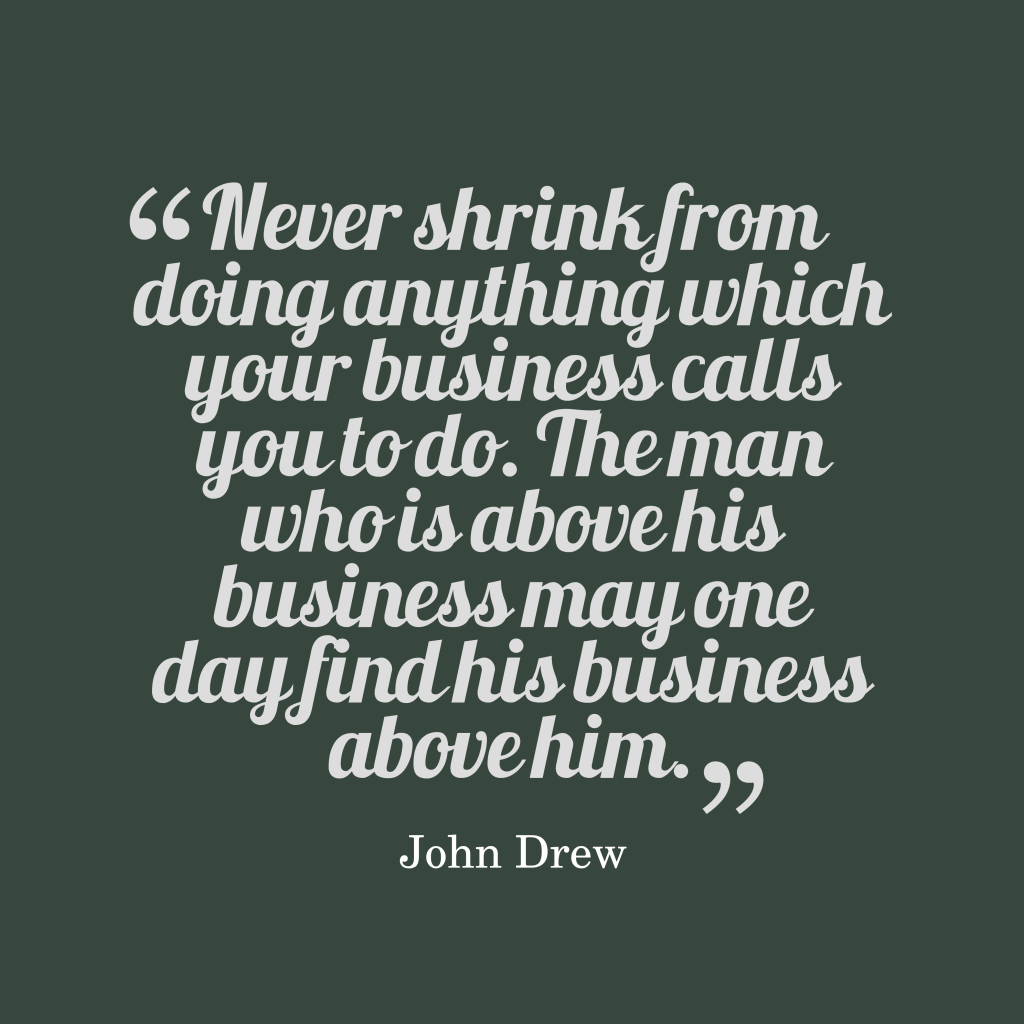 John Drew quote about business.