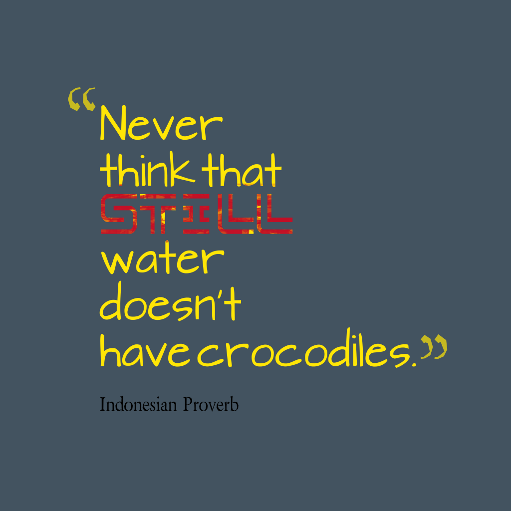 Indonesian Proverb about take care.