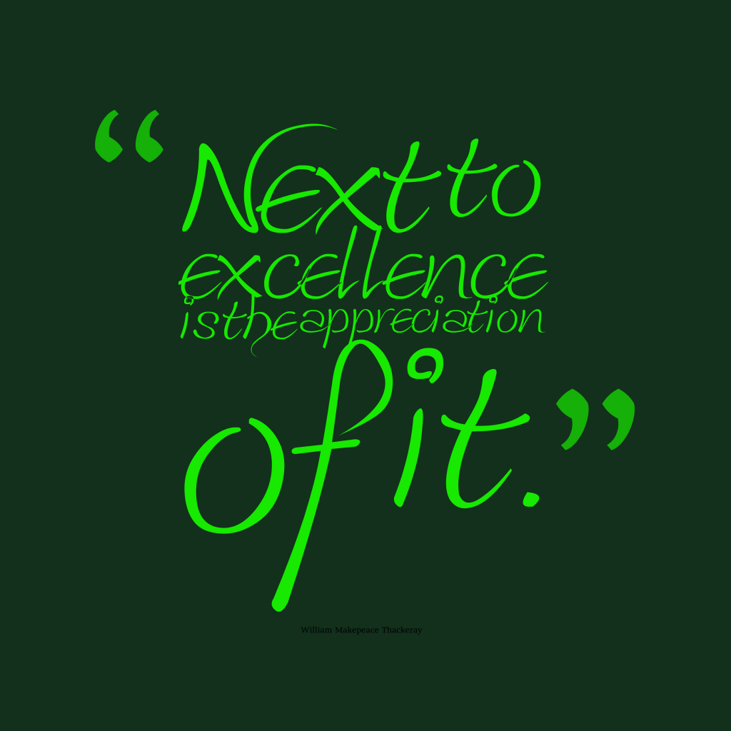 William Makepeace Thackerayquote about excellence