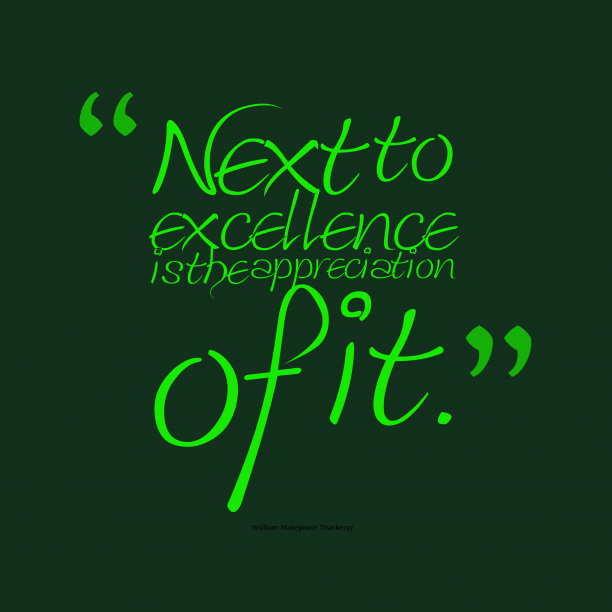 William Makepeace Thackeray quote about excellence