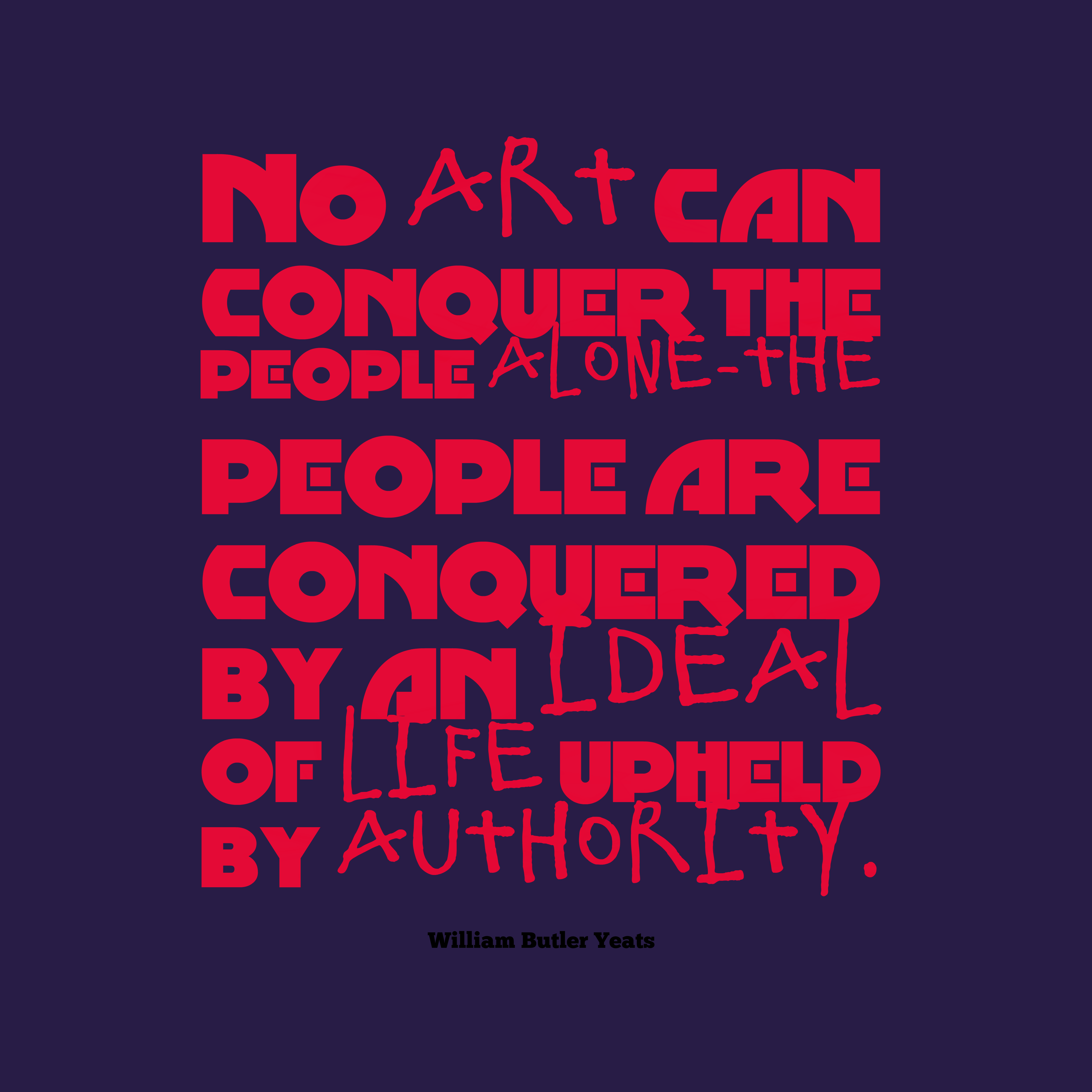 Quotes image of No art can conquer the people alone-the people are conquered by an ideal of life upheld by authority.