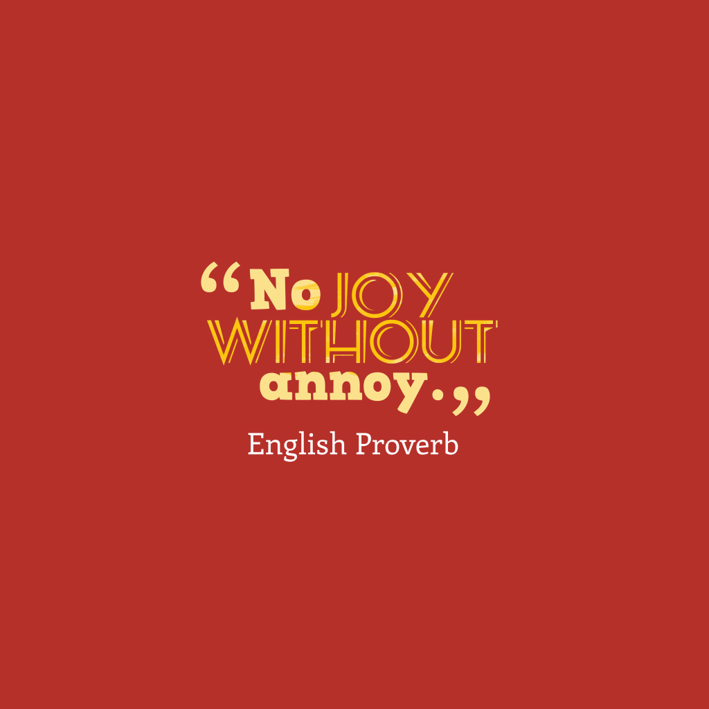 English proverb about happiness.