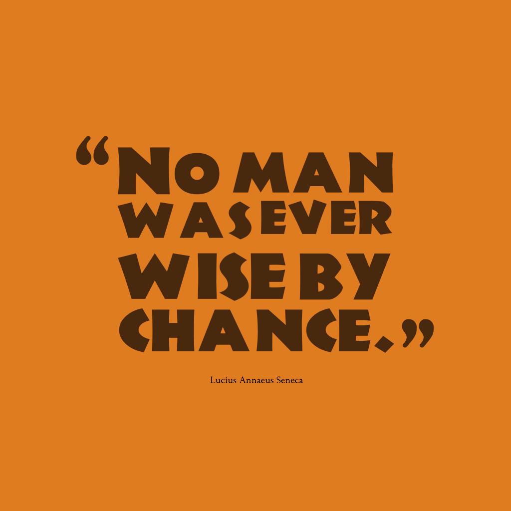 Lucius Annaeus Senecaquote about chance.