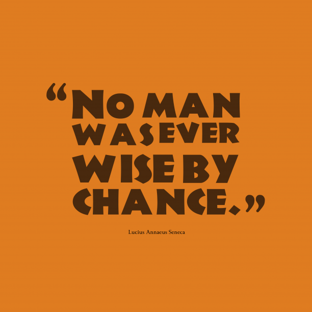 Lucius Annaeus Seneca quote about chance.