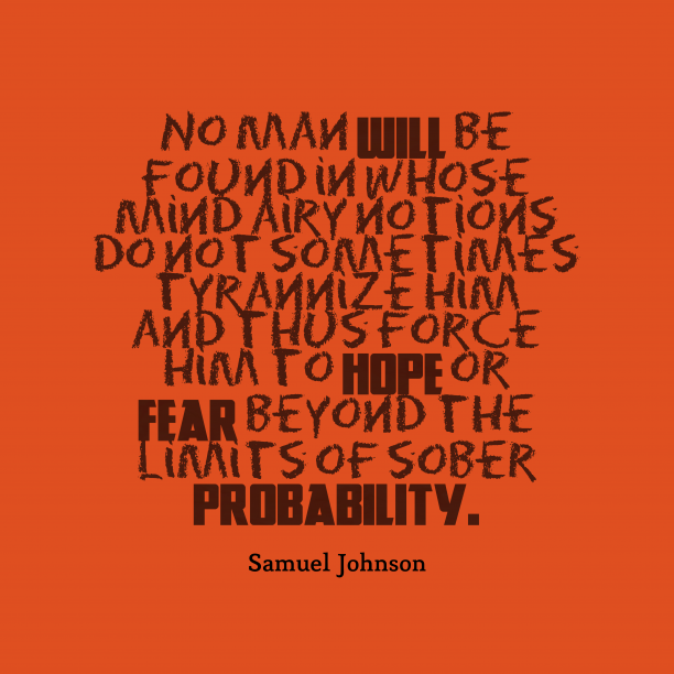 Samuel Johnson 's quote about mind. No man will be found…