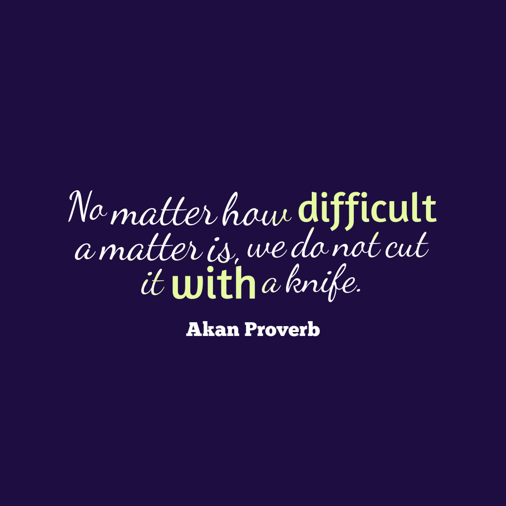 Akan proverb about problem.