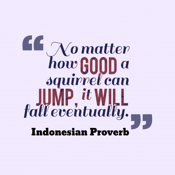 Indonesian proverb about mistake.