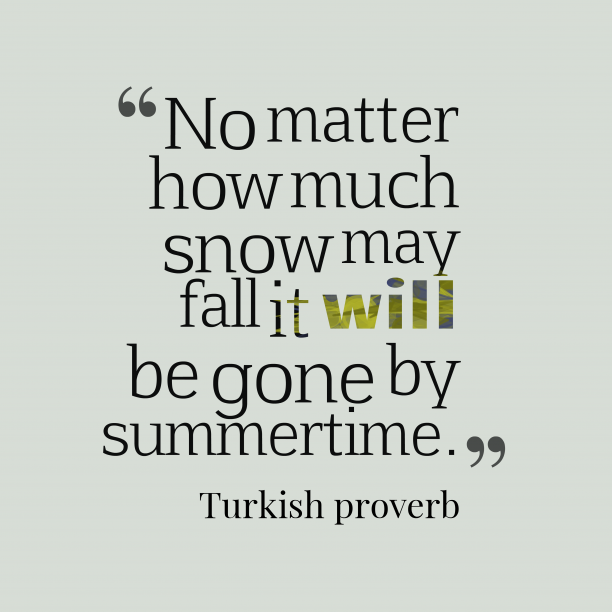 Turkish wisdom about adversities.