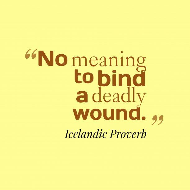 Icelandic Wisdom 's quote about . No meaning to bind a…