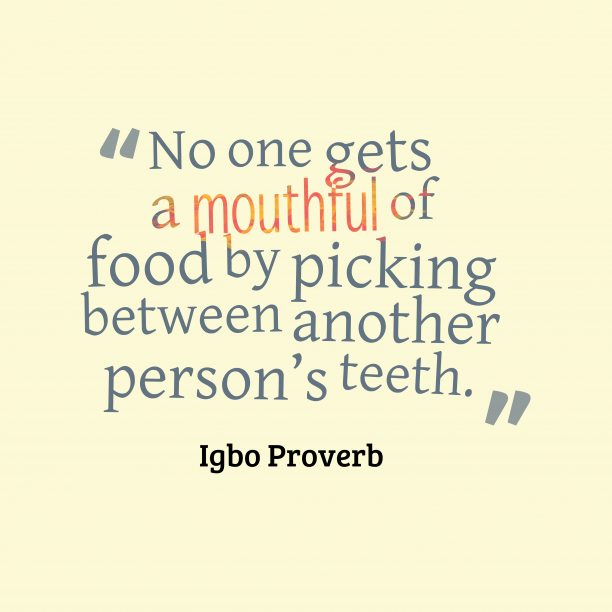 Igbo wisdom about food.
