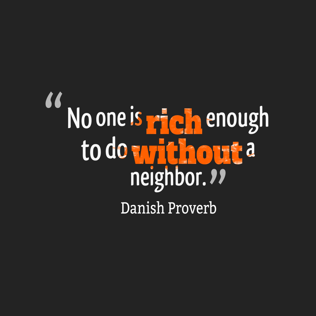 Quotes image of No one is rich enough to do without a neighbor.
