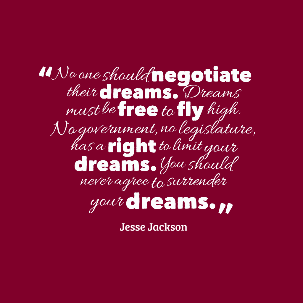 Jesse Jackson quote about dreams.