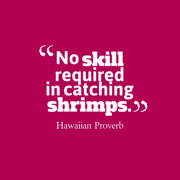 Hawaiian wisdom about work.