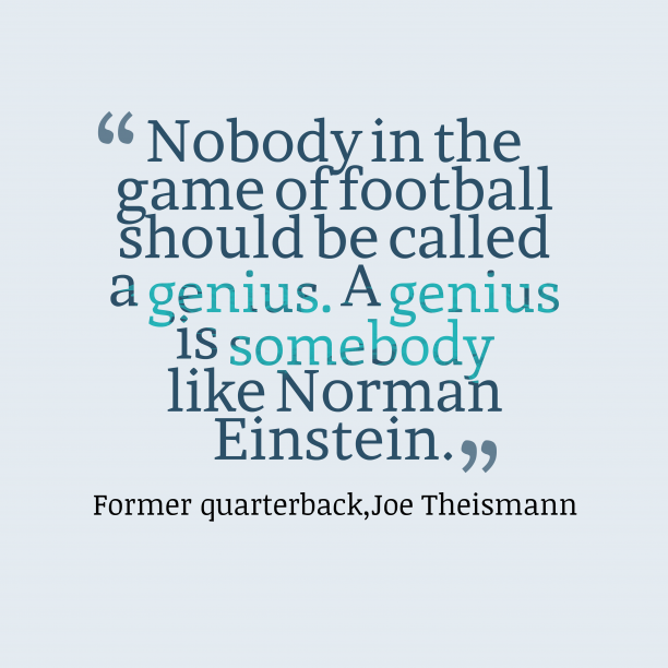 Who called Genius according to Joe Theismann