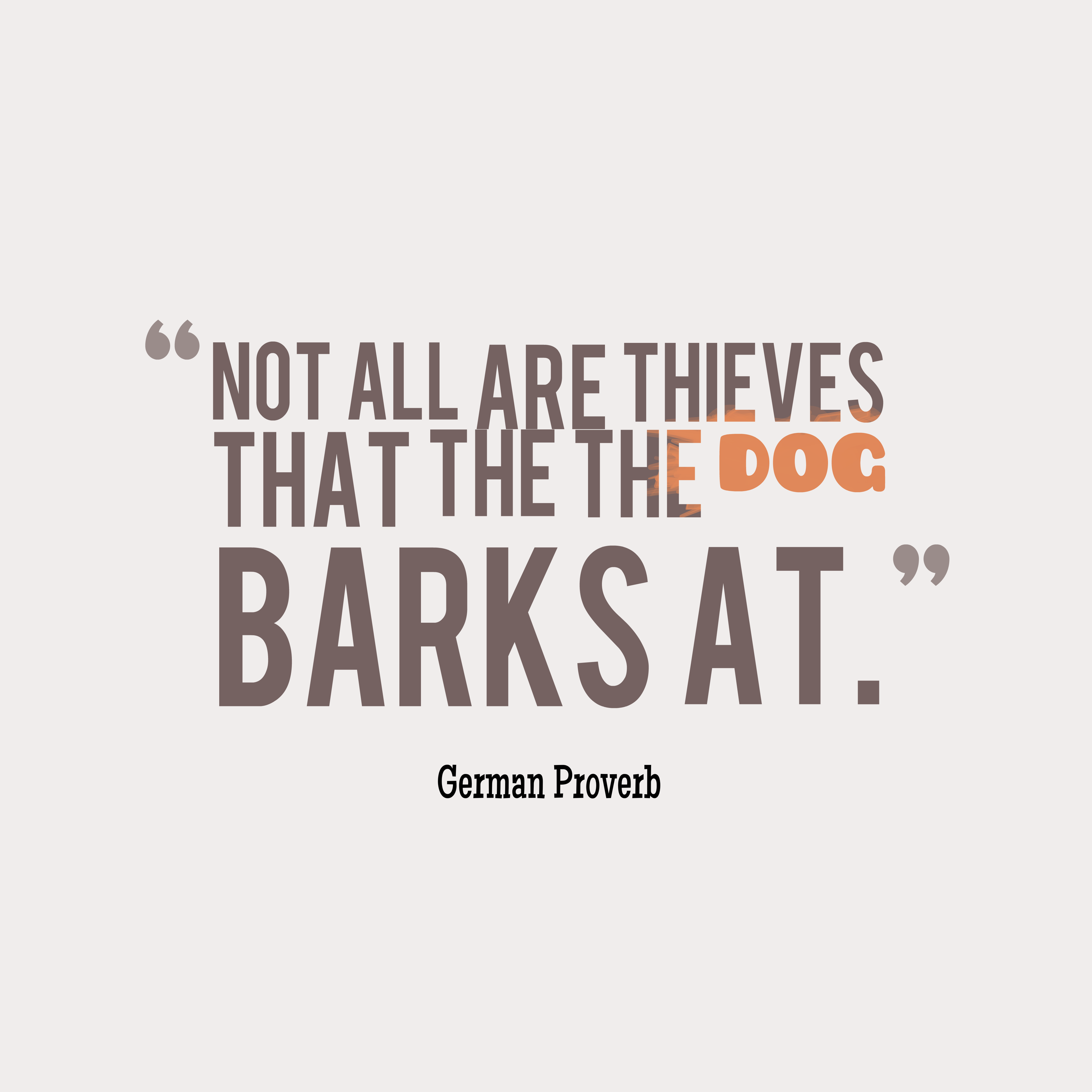 Quotes image of Not all are thieves that the the dog barks at.