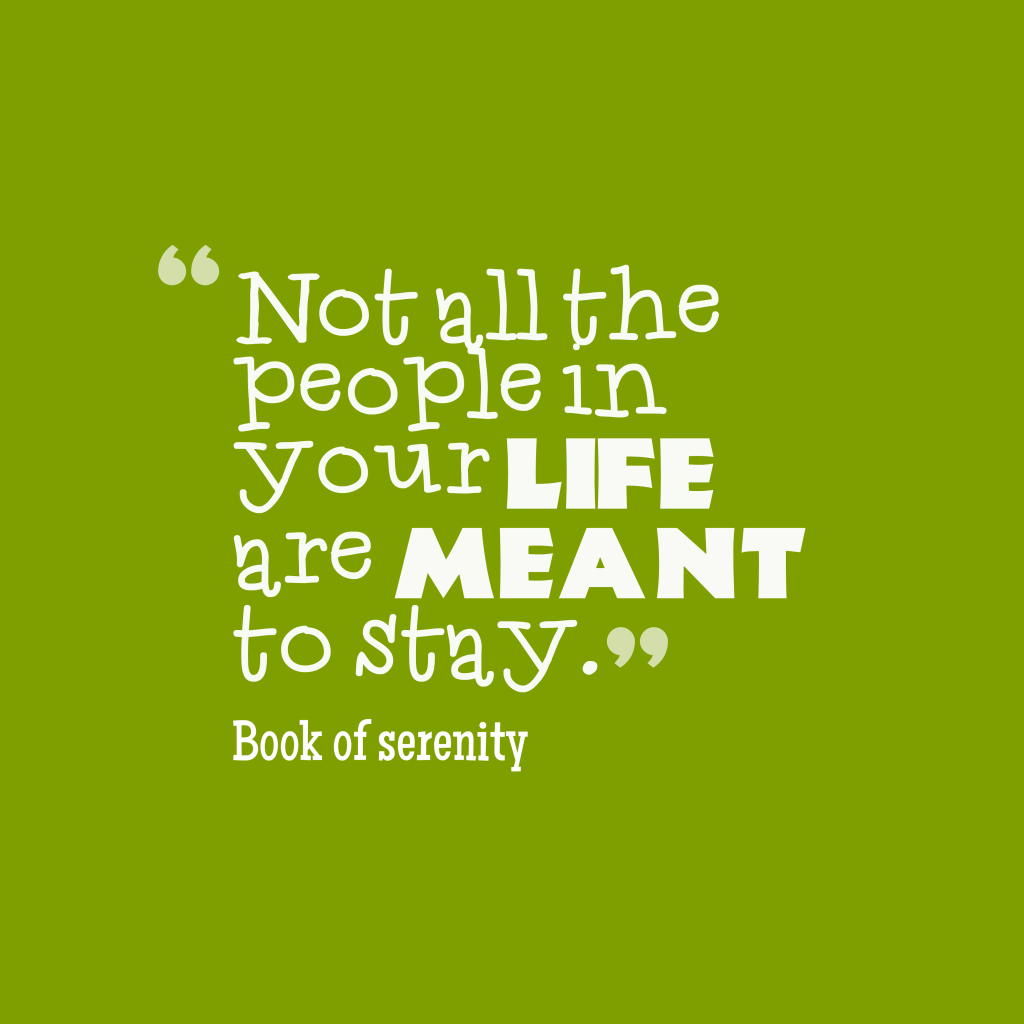 Quotes image of Not all the people in your life are meant to stay.