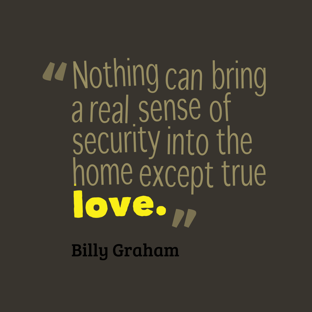 Security Quotes Picture Billy Graham Quote About Love Quotescover