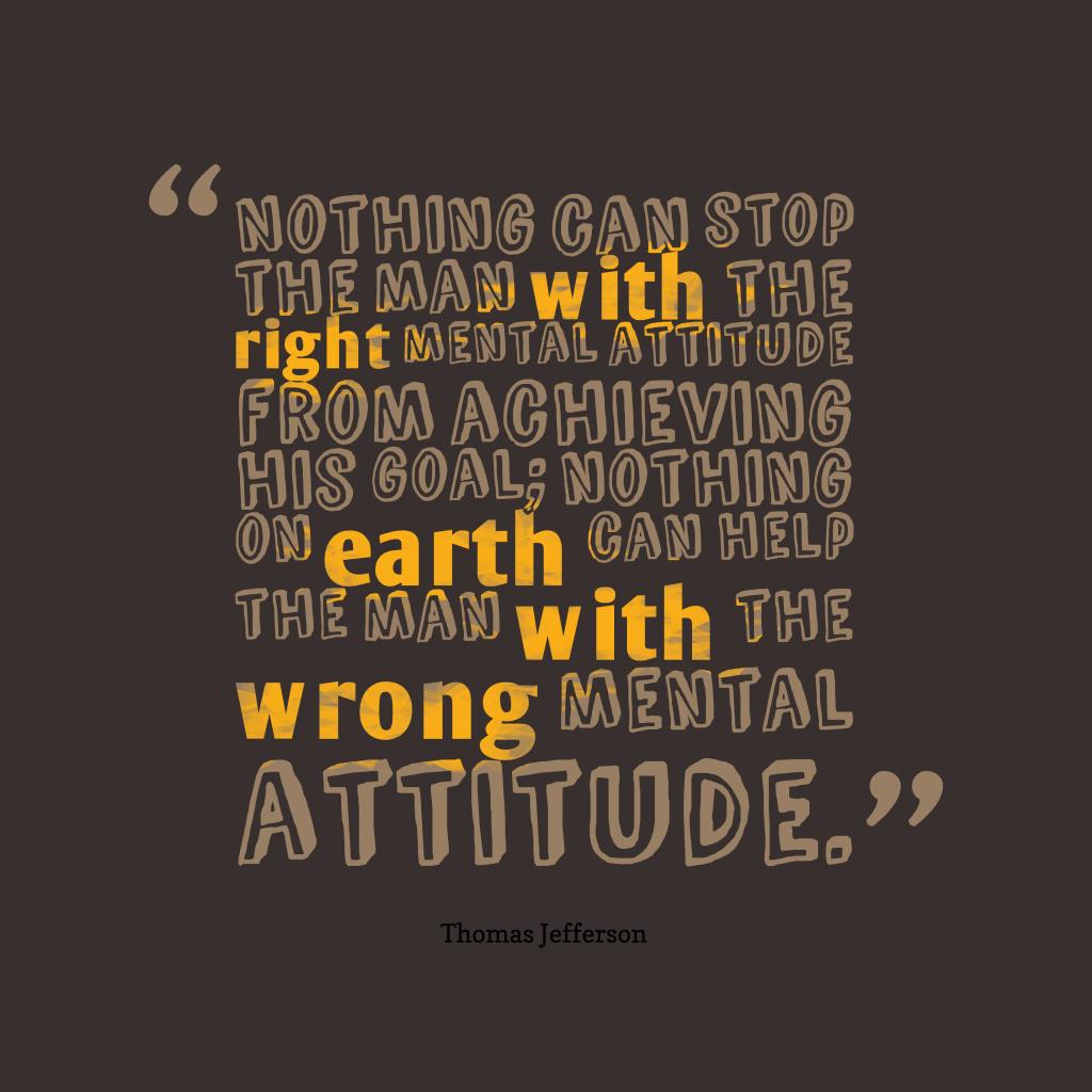 Thomas Jefferson quote about attitude.