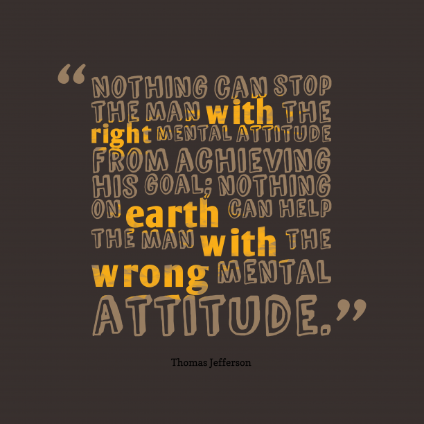 Thomas Jefferson quote about attitude.