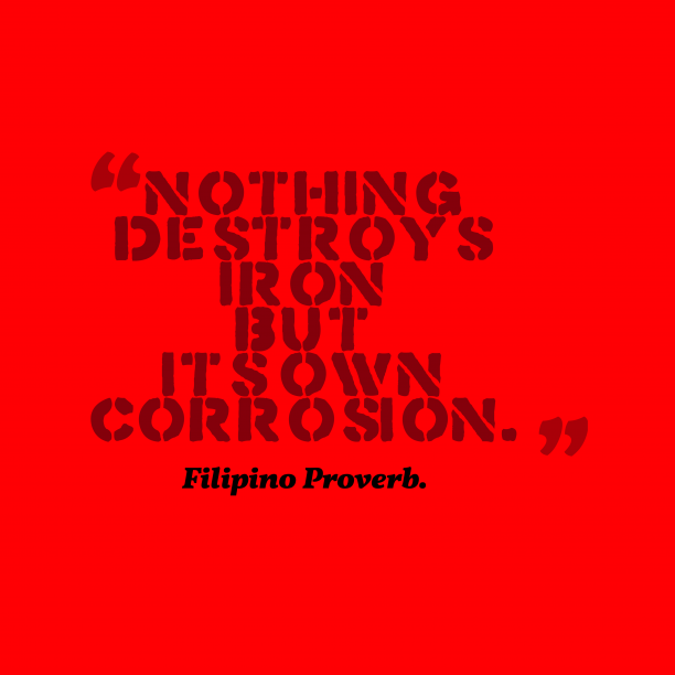 Filipino wisdom about downfall.