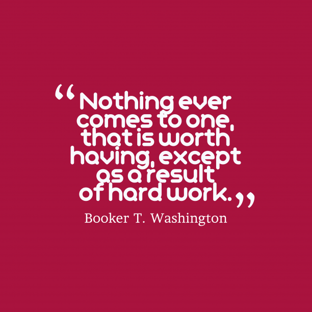 Booker T. Washington quote about work.