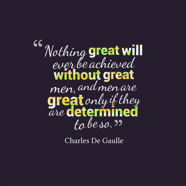 Charles De Gaulle quote about character.