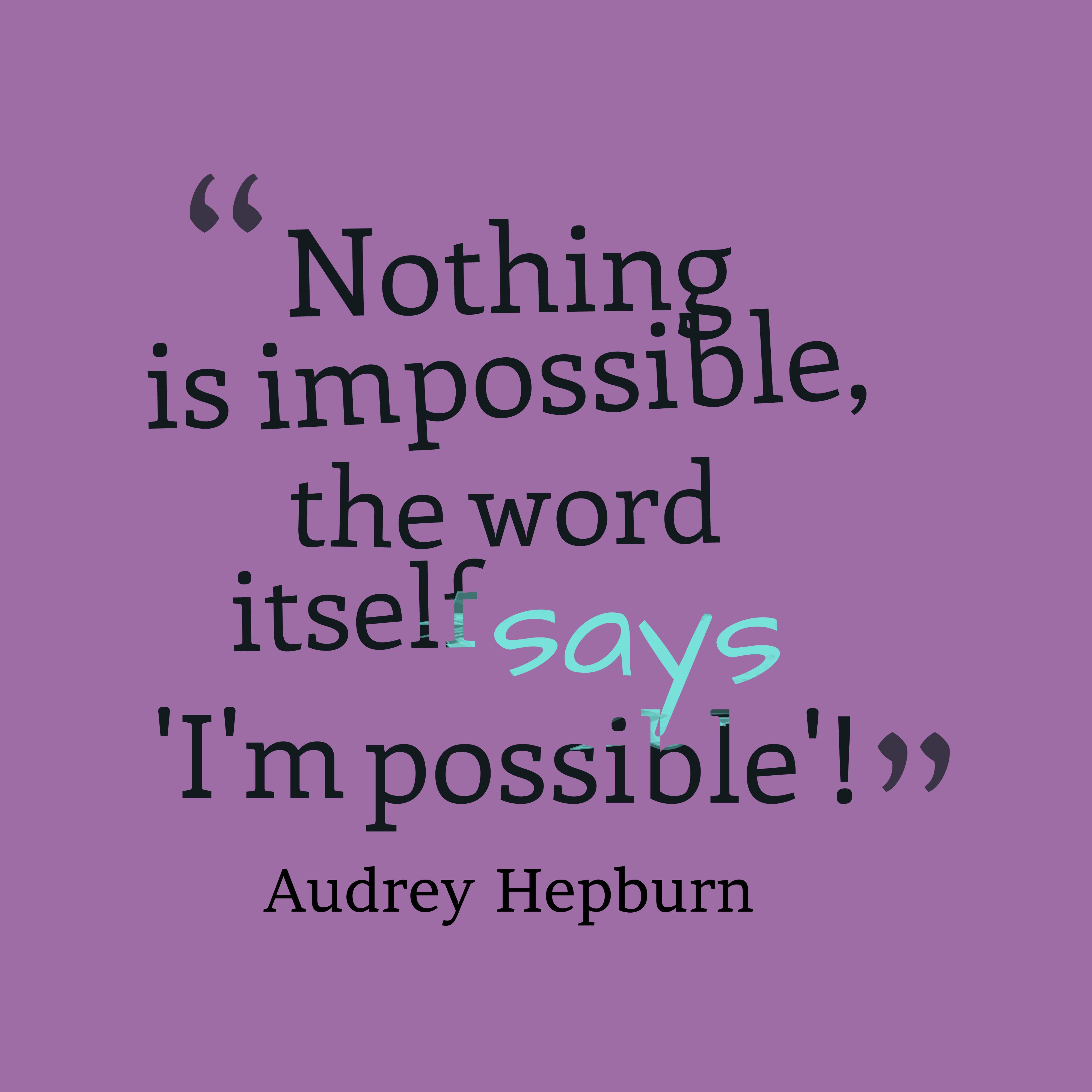 Nothing Is Impossible - Poem by Miranda Van Yperen
