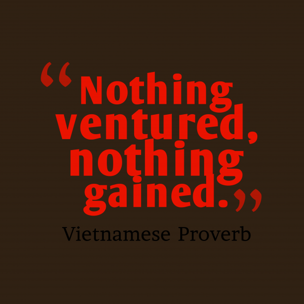 Vietnamese proverb about risk.