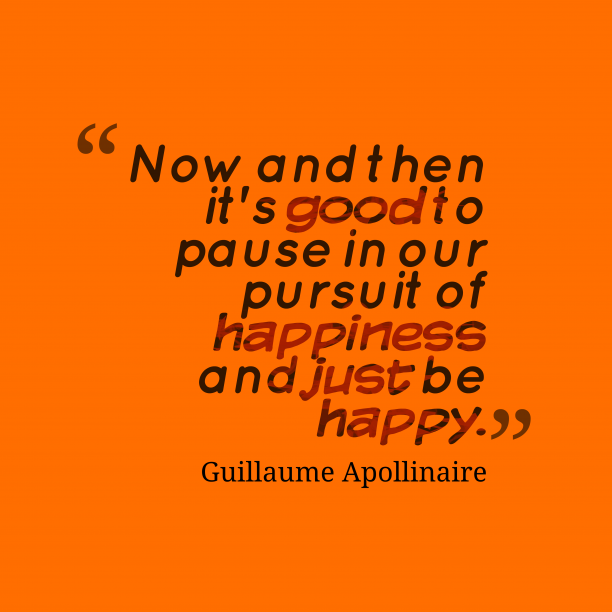 Guillaume Apollinaire quote about happy.