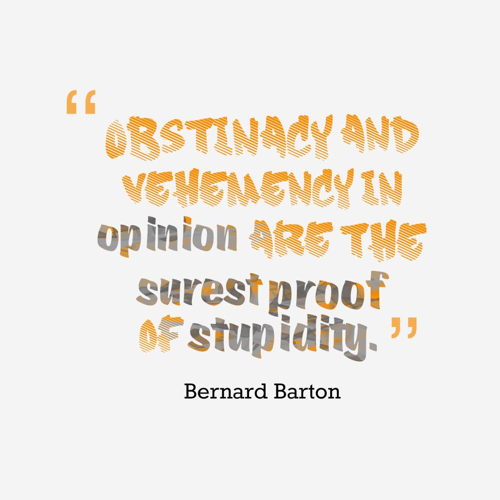 Bernard Barton quote about stupidity.