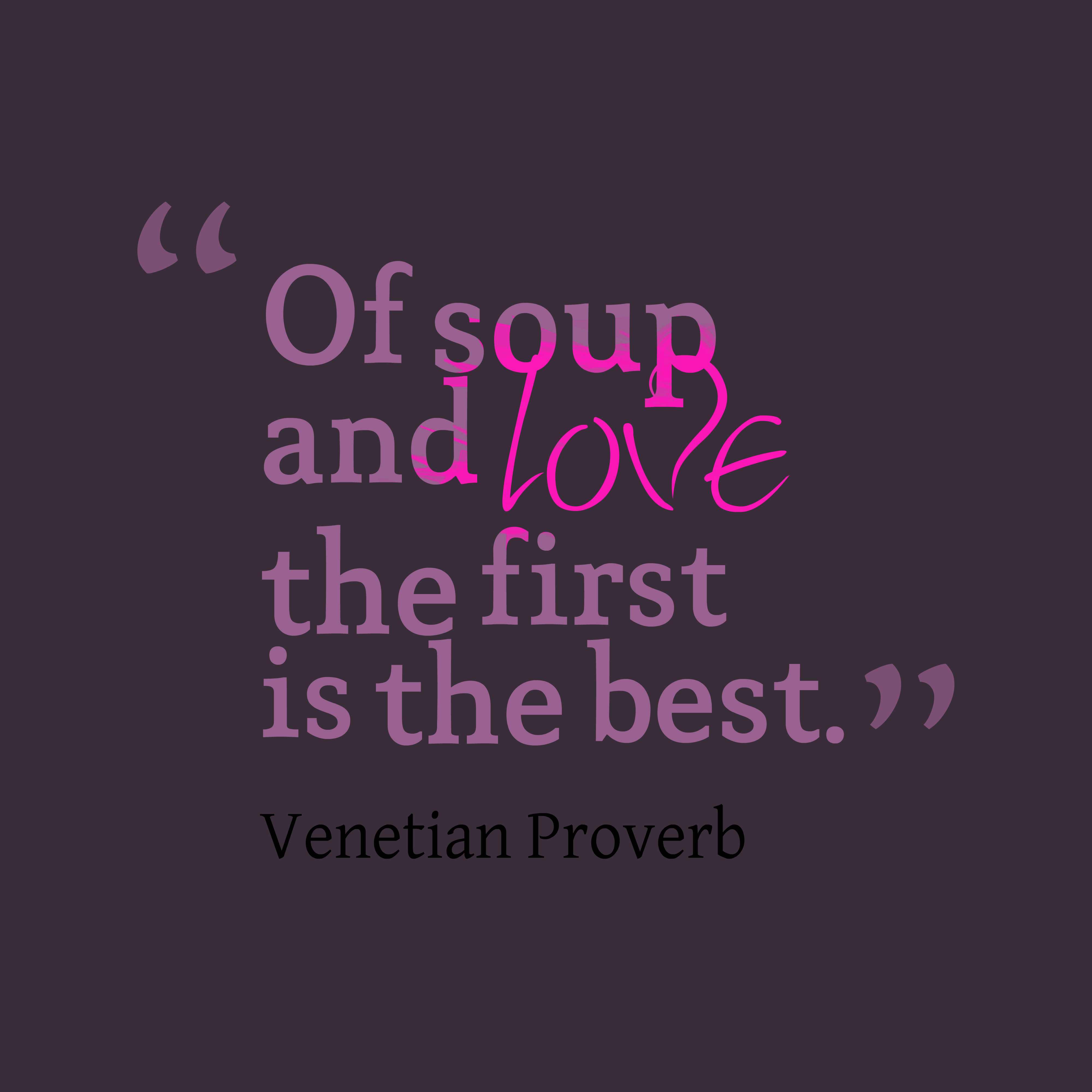 Picture » Venetian Proverb About Love