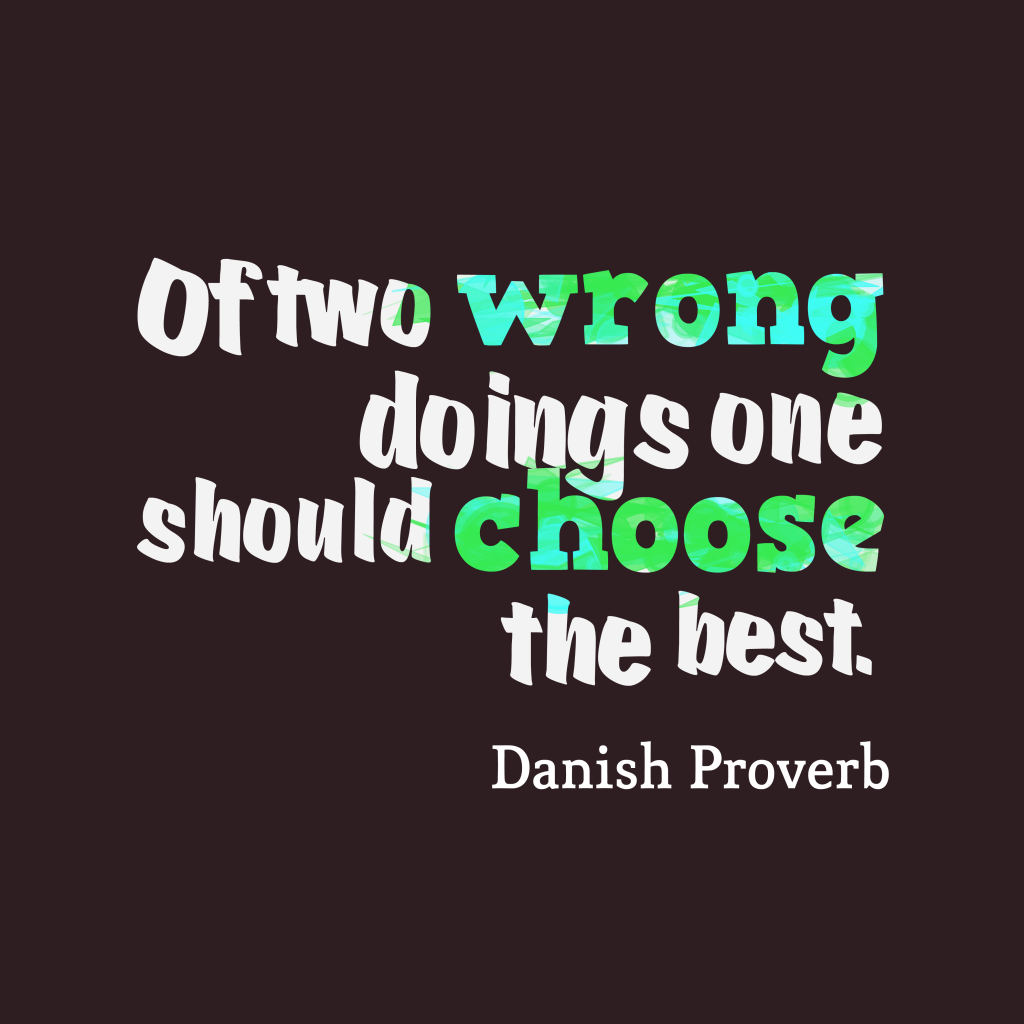 Danish proverb about best.