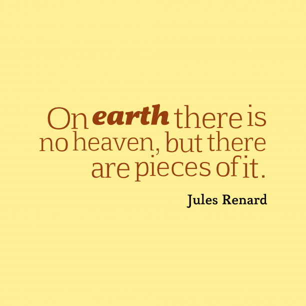 Jules Renard quote about earth.