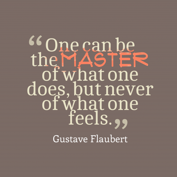 Gustave Flaubert quote about master.
