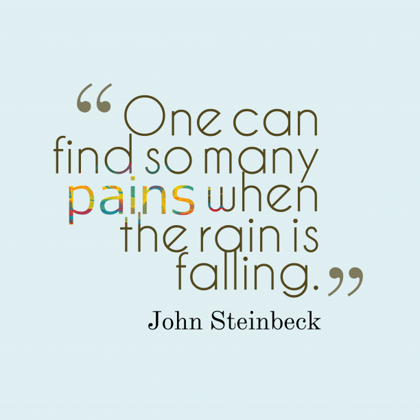 John Steinbeck 's quote about sadness. One can find so many…
