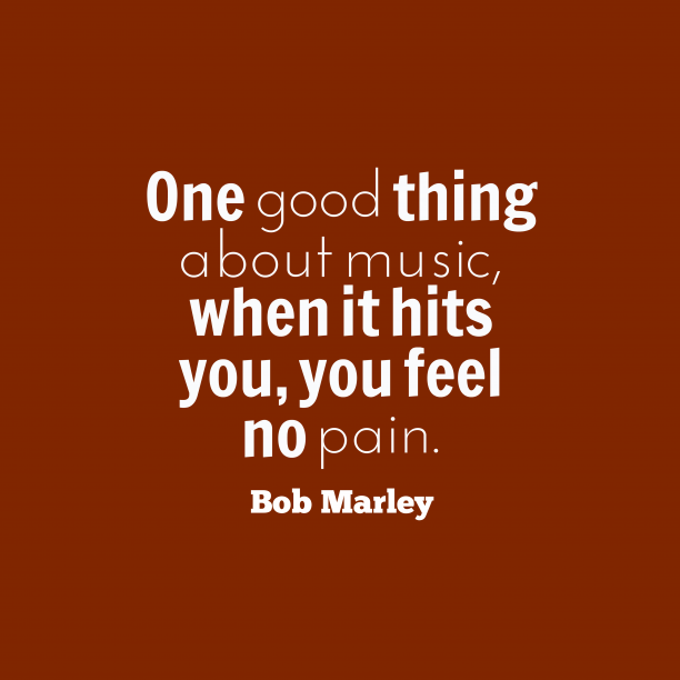 Bob Marley quote about music.