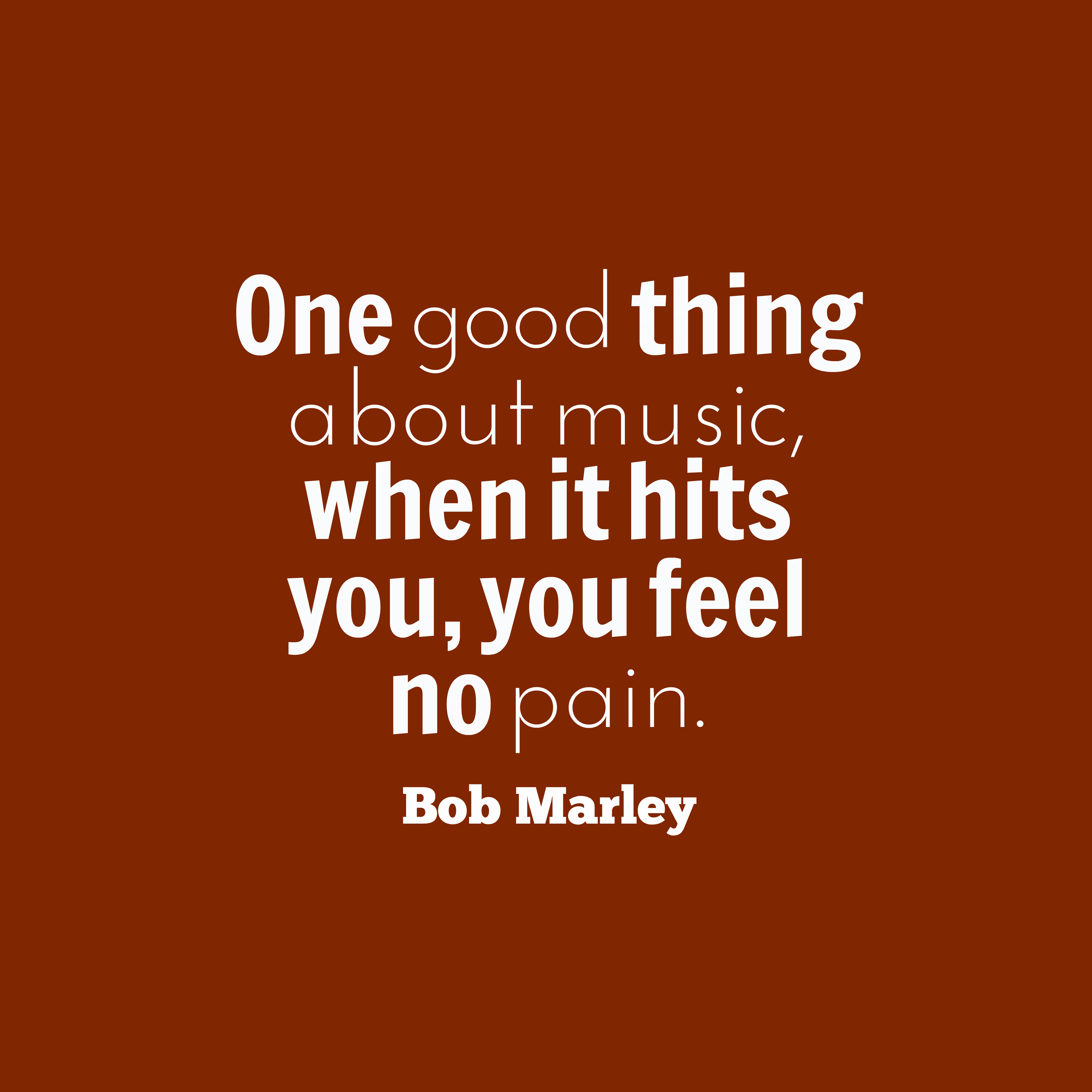Quotes image of One good thing about music, when it hits you, you feel no pain.