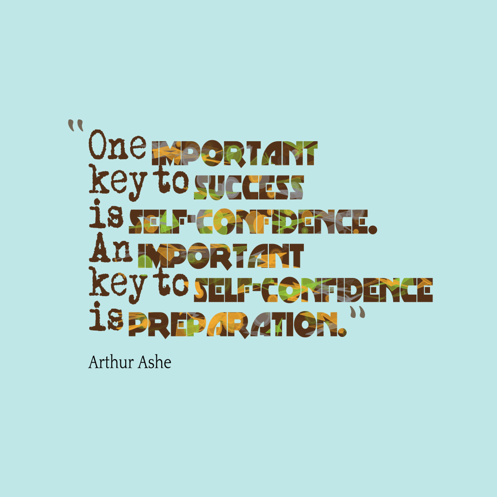 Arthur Ashe quote about preparation.
