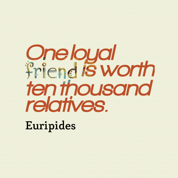Euripides quote about friendship.