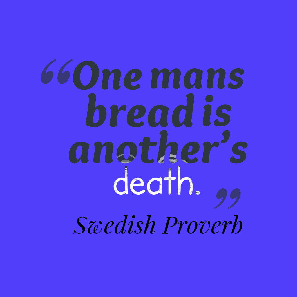 Swedish proverb about competition.