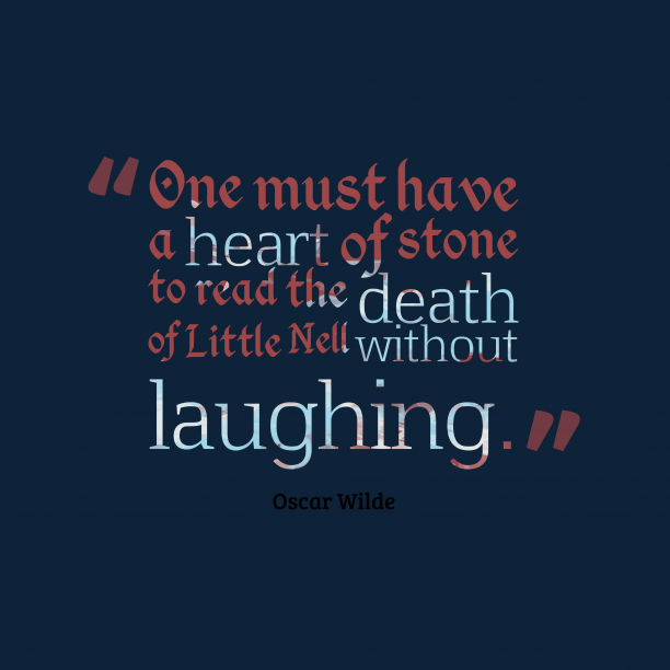 Oscar Wilde 's quote about . One must have a heart…