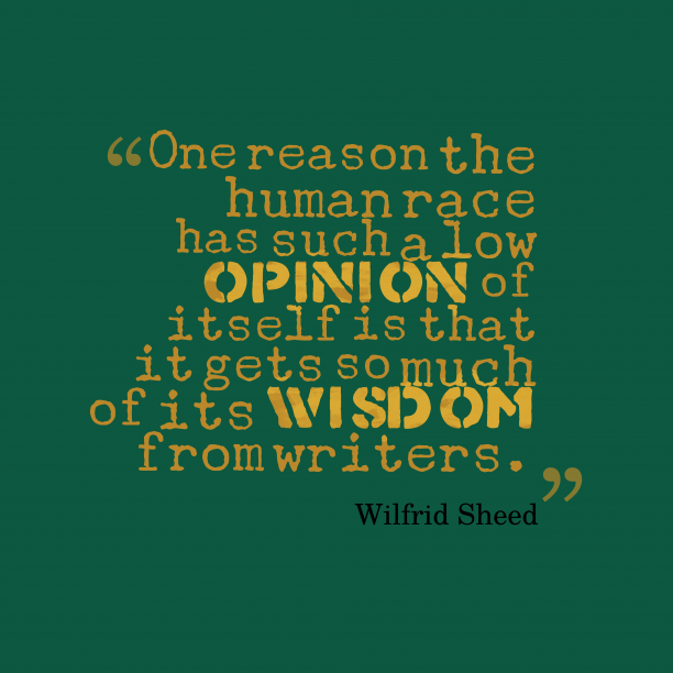 Wilfrid Sheed 's quote about . One reason the human race…