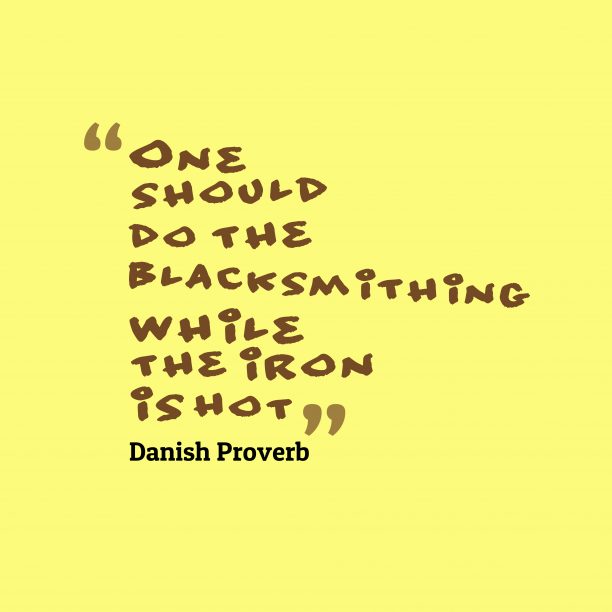 Daniah proverb about opportunity.