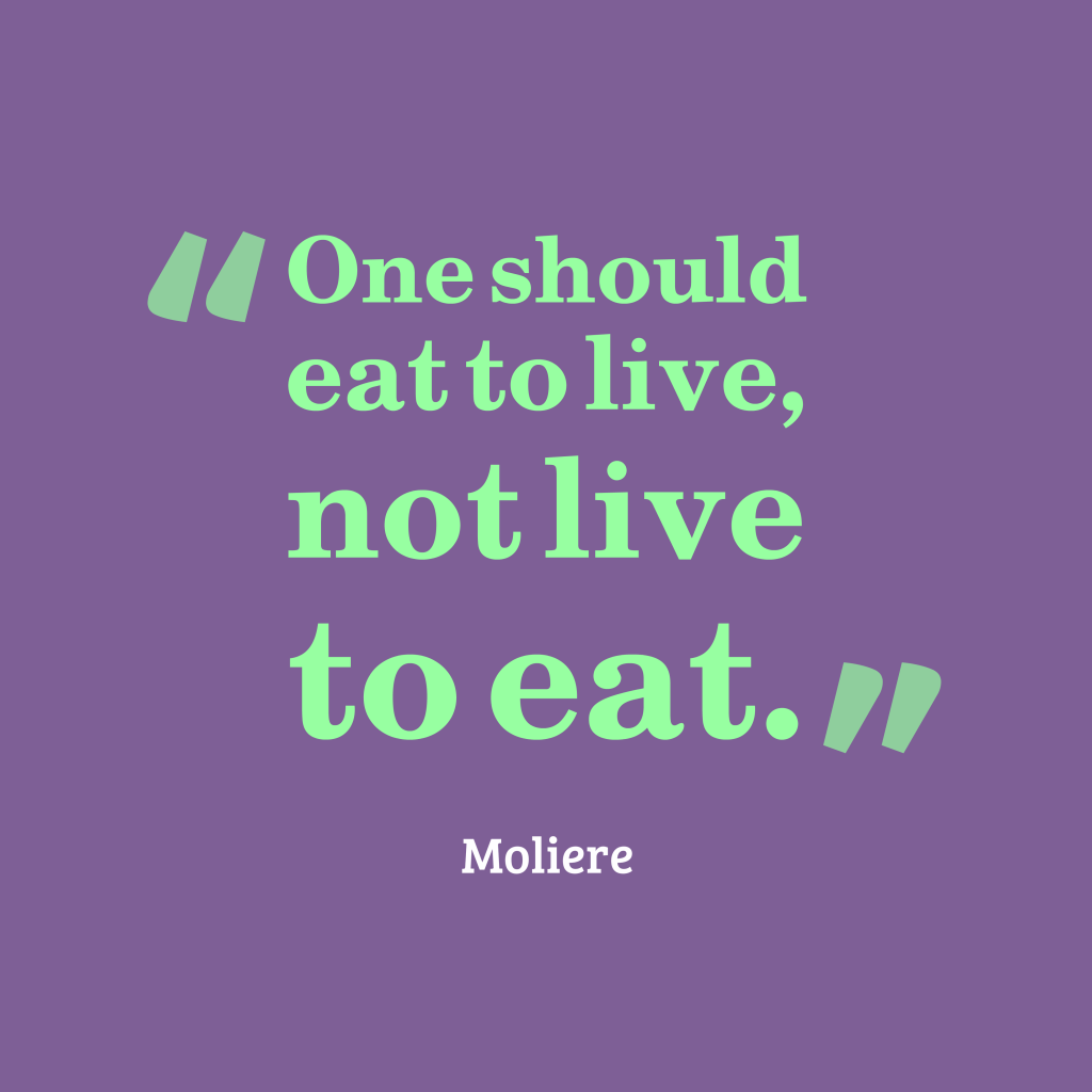 Quotes To Live Up To: Picture » Moliere Quote About Food
