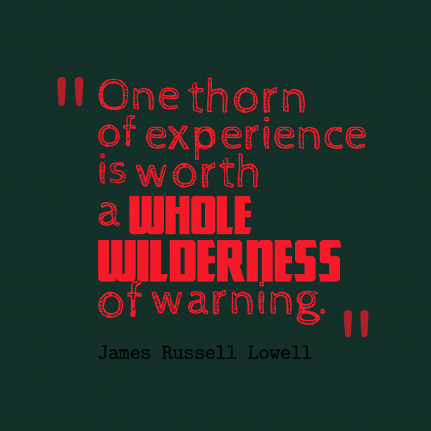 James Russell Lowell quote about experience.