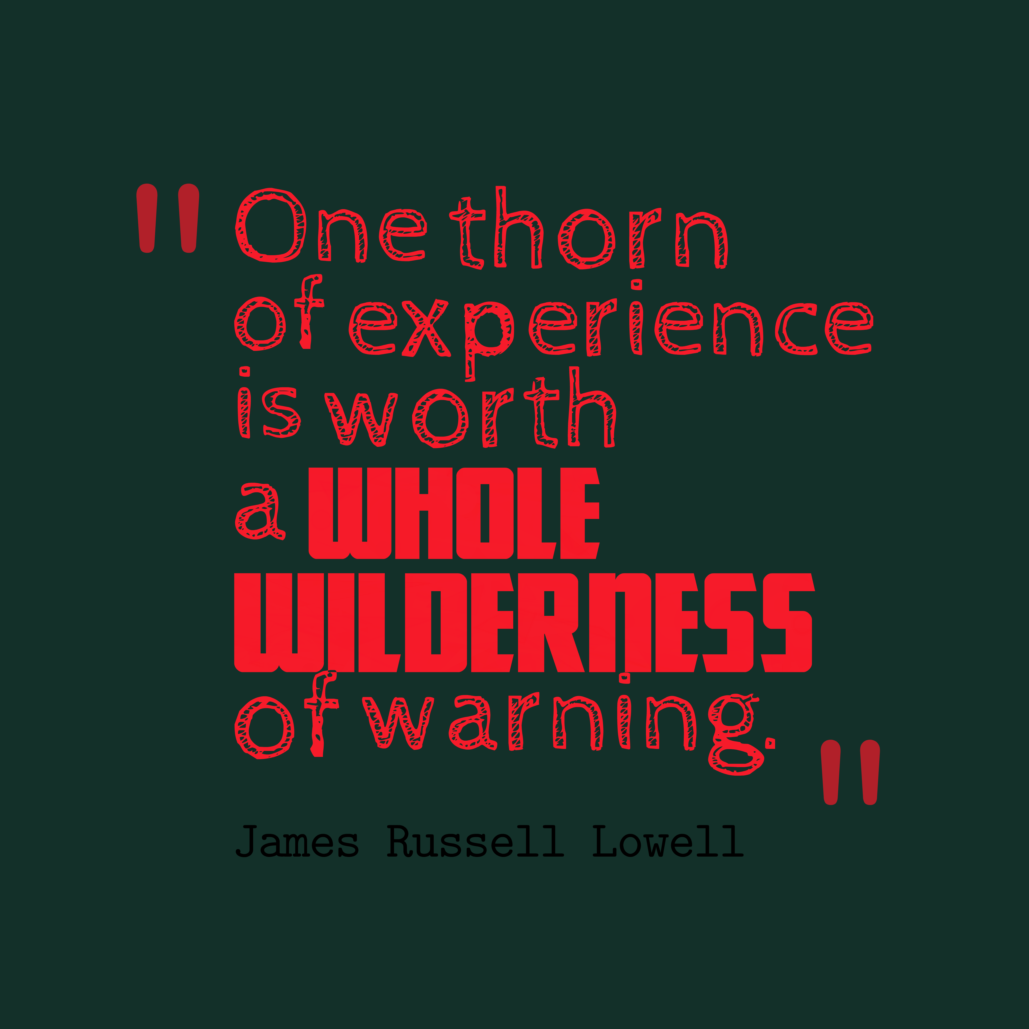 James Russell Lowell Quote About Experience