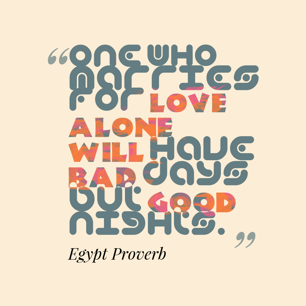 Egypt proverb about love.