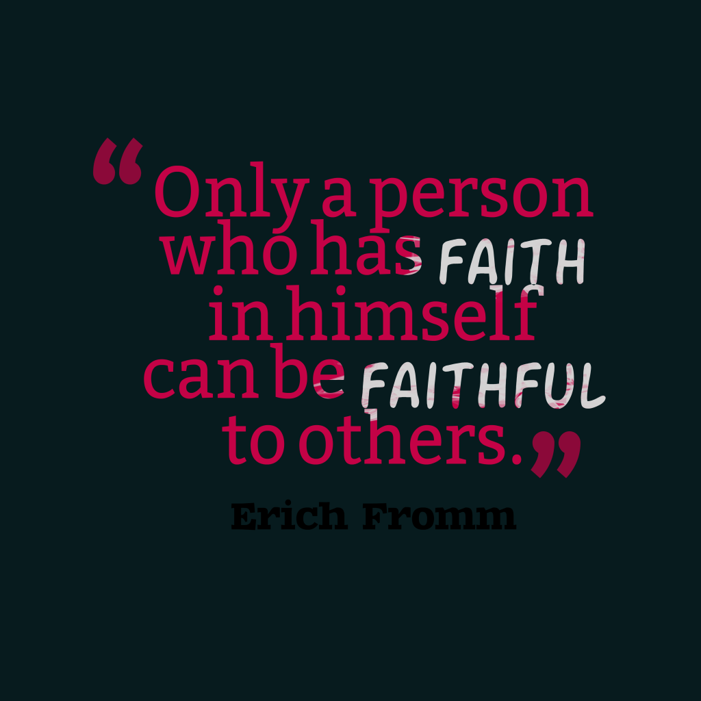 Erich Fromm quote about faith.