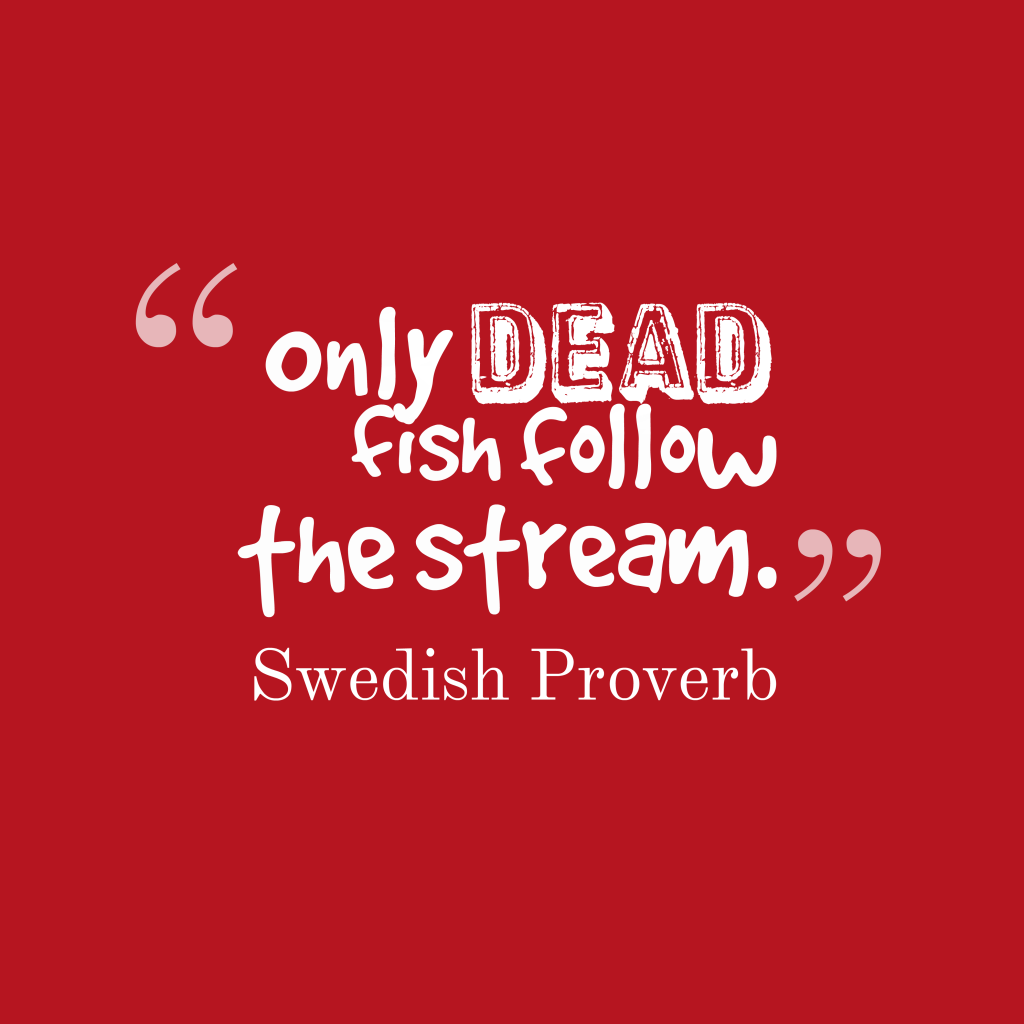 Swedish proverb about independent.